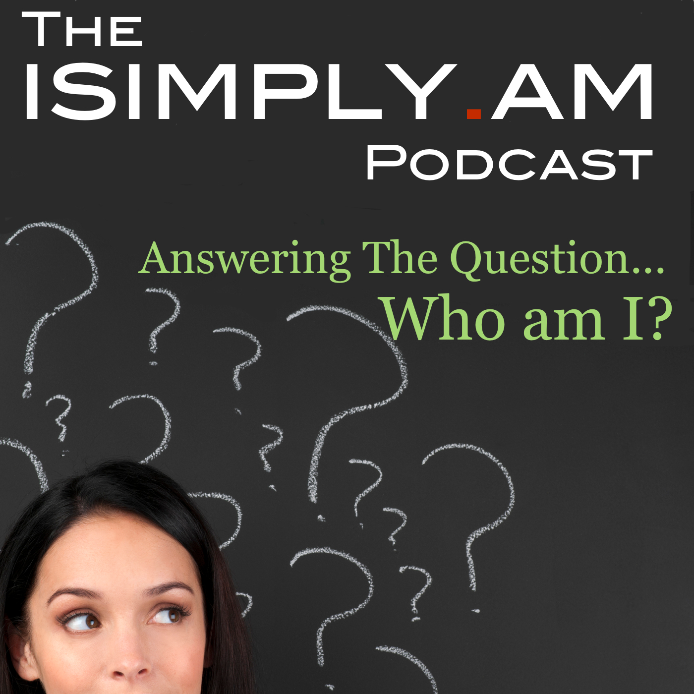 The I Simply Am Podcast: Mindfulness | Self Love | Self Awareness